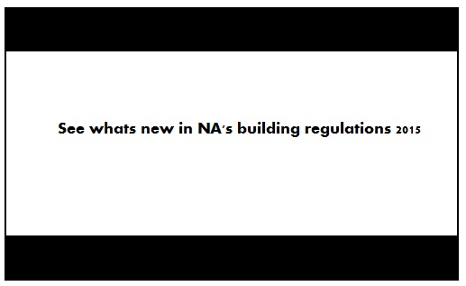 Whats new in NA's building regulations 2015