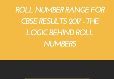 Roll number range for CBSE results 2017 – The logic behind roll numbers