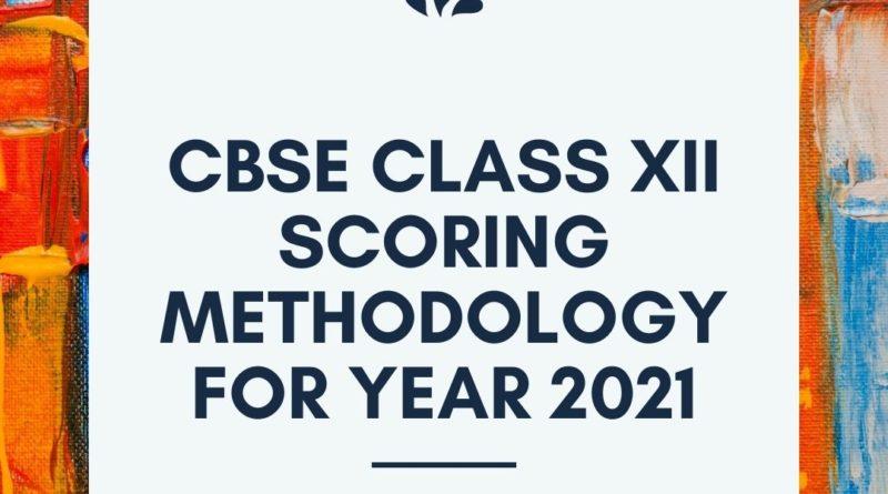 CBSE Class XII scoring methodology for year 2021